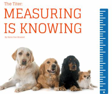 The Titer: Measuring is knowing that your dog or cat is protected